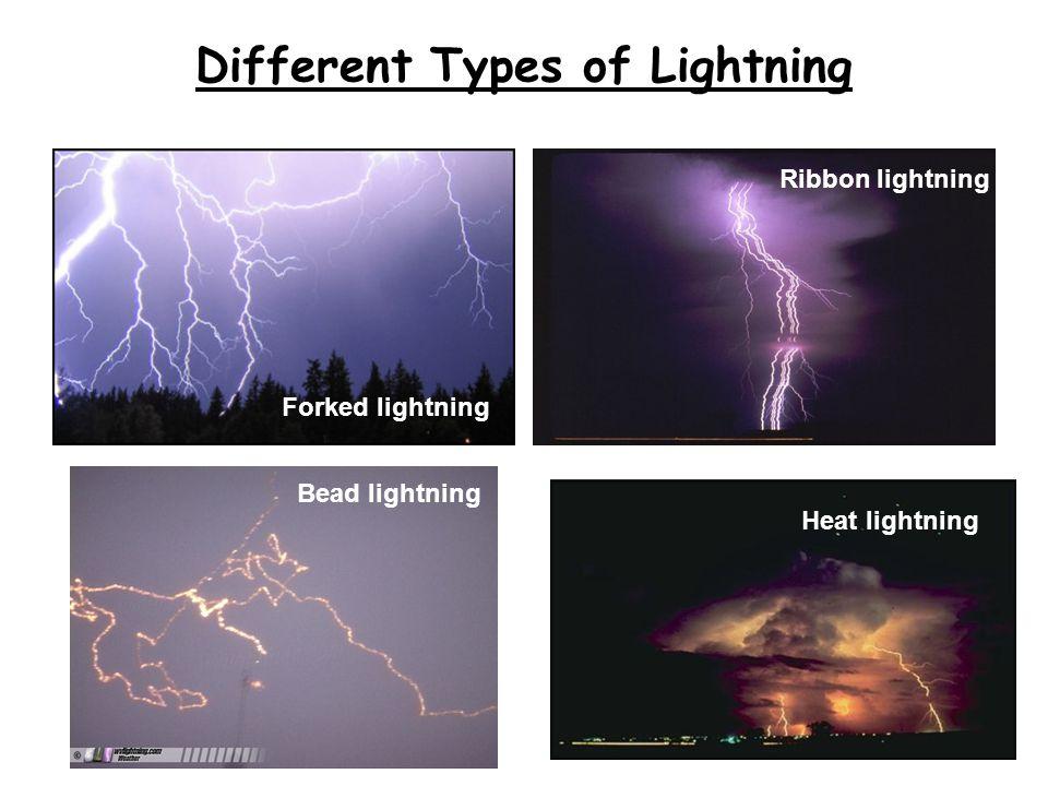 Different Types of Lightning Heat lightning Forked lightning Ribbon lightning Bead lightning