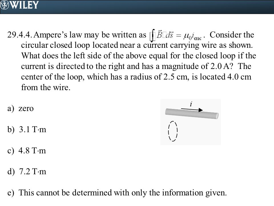 29.4.4. Ampere's law may be written as. Consider the circular closed loop located near a current carrying wire as shown. What does the left side of th