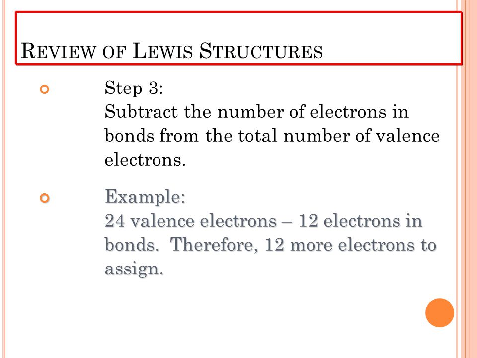 Step 3: Subtract the number of electrons in bonds from the total number of valence electrons.