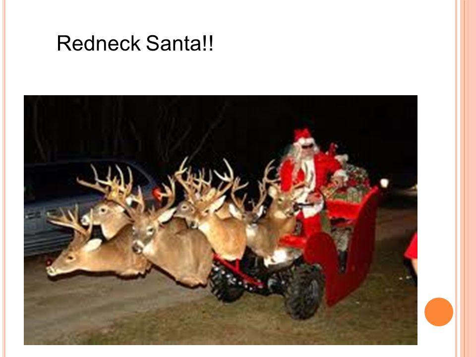 Redneck Santa!!