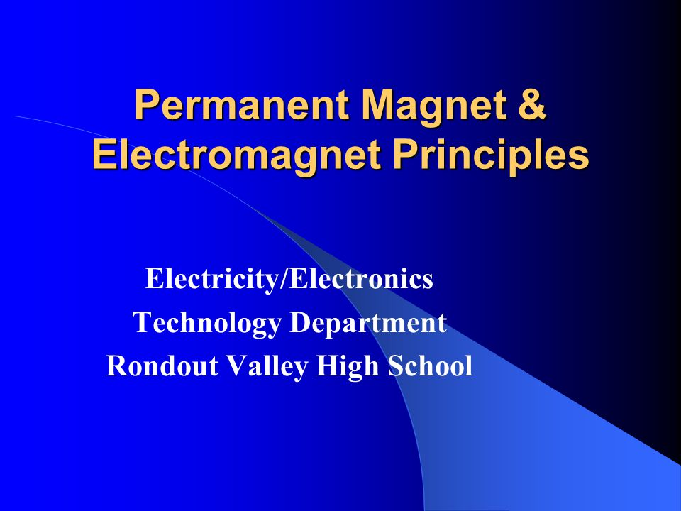 Outline Permanent Magnets – Poles – Magnetic Fields – Characteristics of Fields – Uses Electromagnets – How they are created – Magnetic fields – Uses