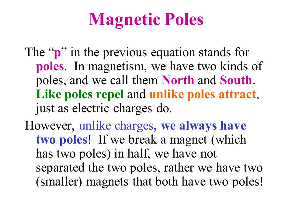 Magnetic Poles The p in the previous equation stands for poles.