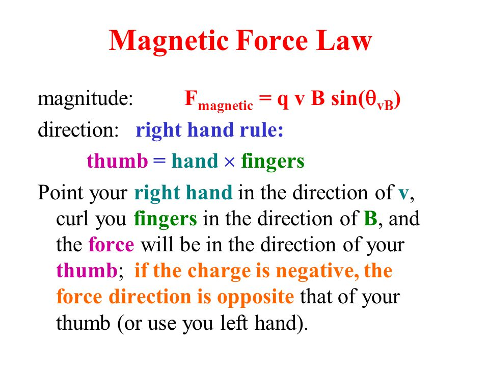 Units F magnetic = q v B sin(  vB ) This law effectively defines the magnetic field, B (just like F electric =qE defined E).
