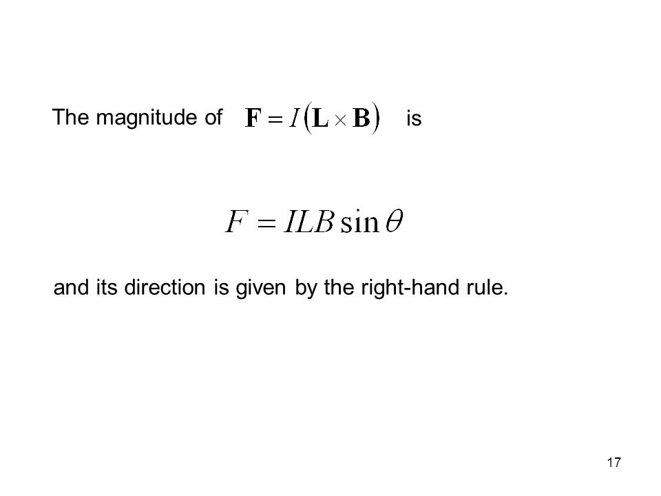 17 The magnitude of is and its direction is given by the right-hand rule.