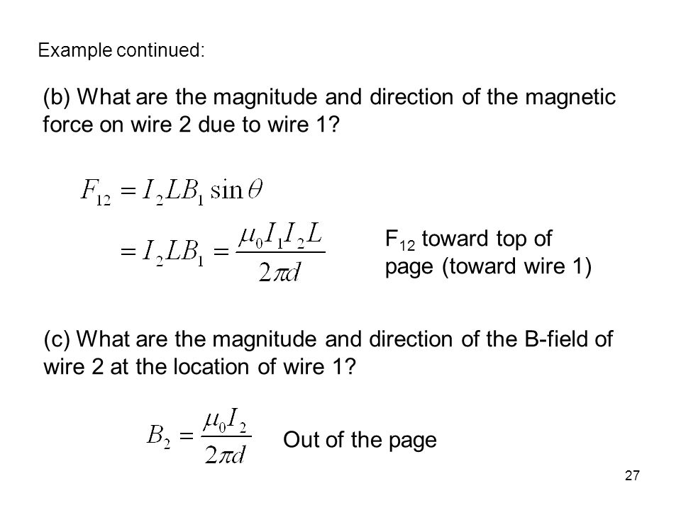 27 (b) What are the magnitude and direction of the magnetic force on wire 2 due to wire 1.