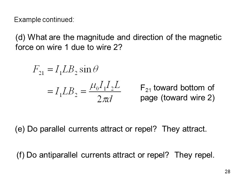 28 (d) What are the magnitude and direction of the magnetic force on wire 1 due to wire 2.