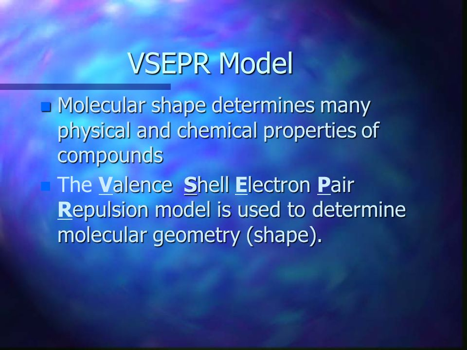 VSEPR Model n Molecular shape is determined by the overlap of orbitals that are sharing electrons n Atoms/orbitals assume a shape that minimizes the repulsion of shared and unshared pairs of electrons around the central atom.