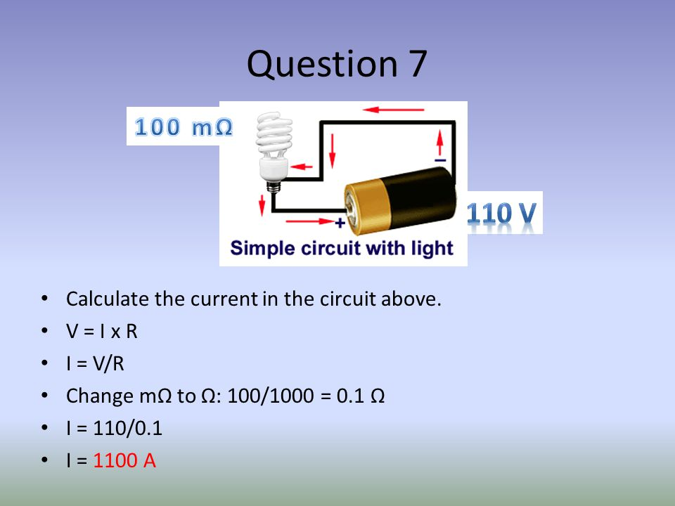 Question 7 Calculate the current in the circuit above.