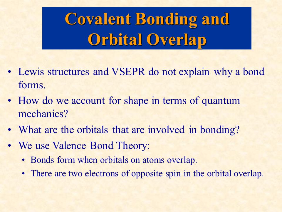 Lewis structures and VSEPR do not explain why a bond forms.