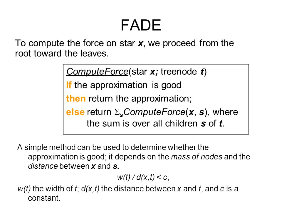 FADE To compute the force on star x, we proceed from the root toward the leaves.