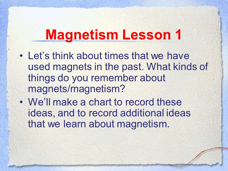 Unit Overview We will be studying magnetism and electricity for the next few weeks.