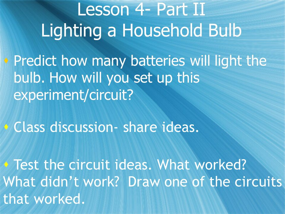 Lesson 4- Part I Purpose-What is inside a light bulb.