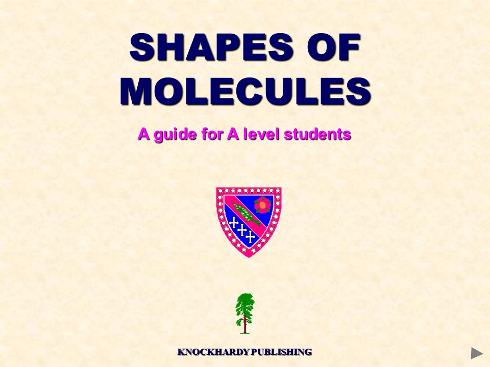 SHAPES OF MOLECULES A guide for A level students KNOCKHARDY PUBLISHING