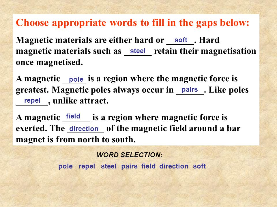 Choose appropriate words to fill in the gaps below: Magnetic materials are either hard or ______.