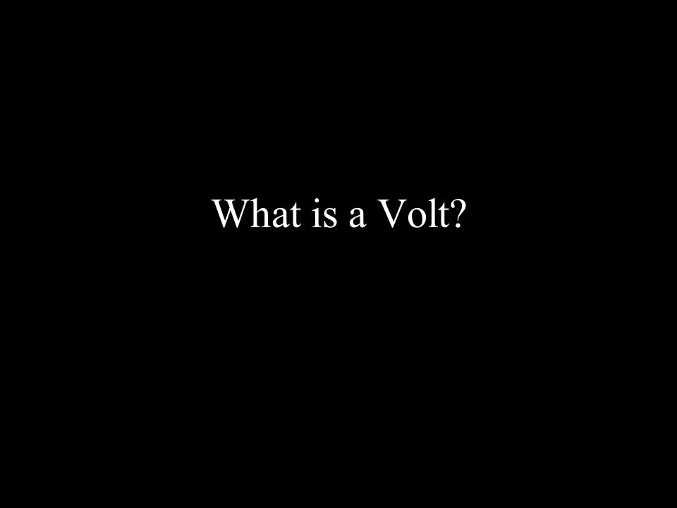 What is a Volt?