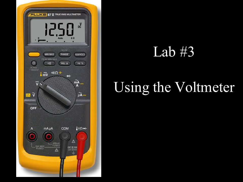 Lab #3 Using the Voltmeter