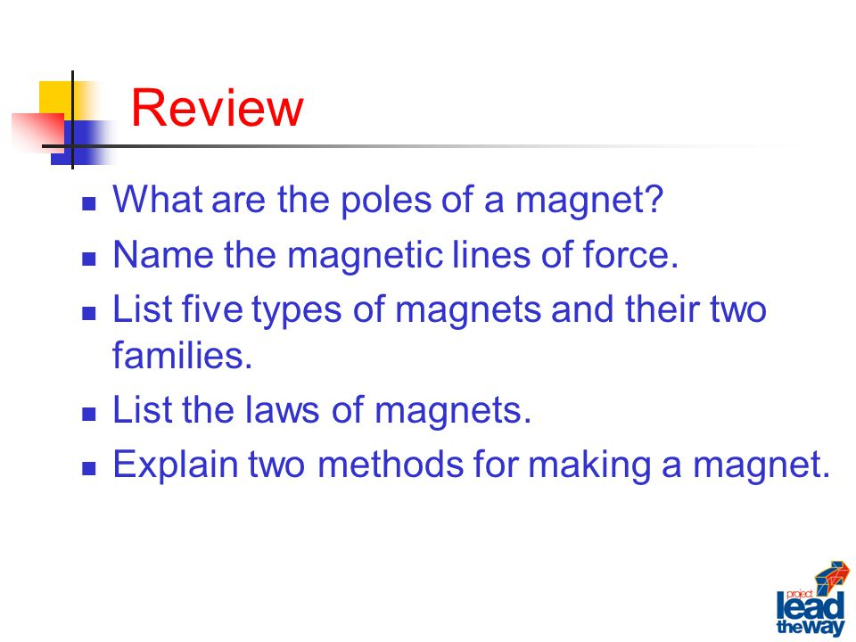 Review What are the poles of a magnet. Name the magnetic lines of force.
