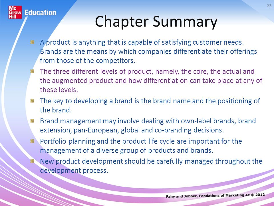 23 Chapter Summary A product is anything that is capable of satisfying customer needs.