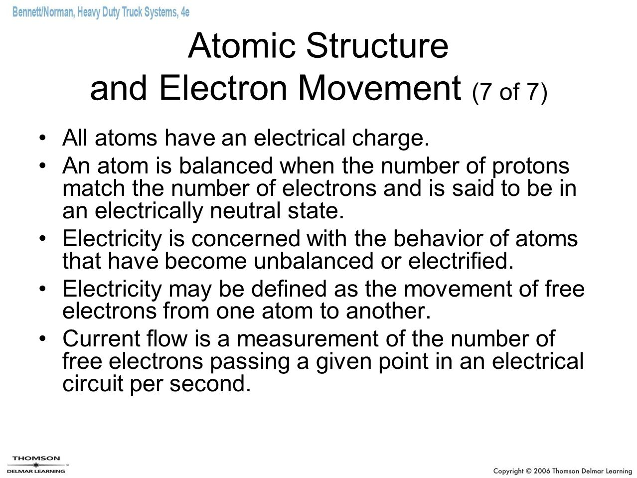Atomic Structure and Electron Movement (7 of 7) All atoms have an electrical charge.