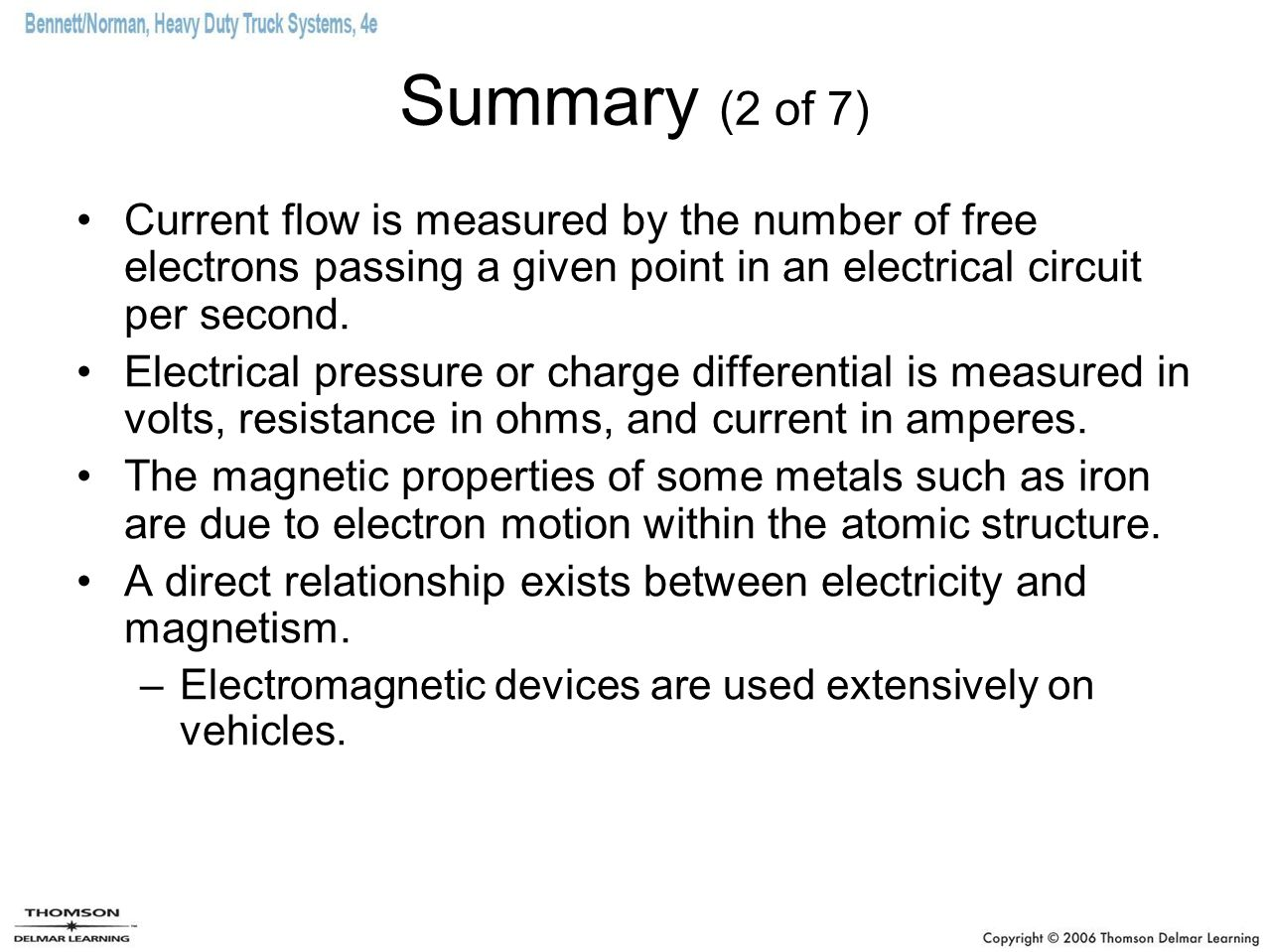 Summary (2 of 7) Current flow is measured by the number of free electrons passing a given point in an electrical circuit per second.