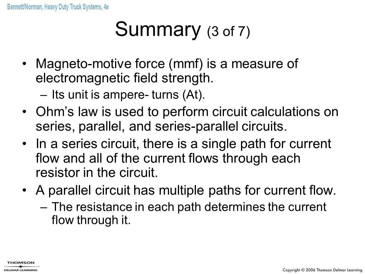 Summary (3 of 7) Magneto-motive force (mmf) is a measure of electromagnetic field strength.