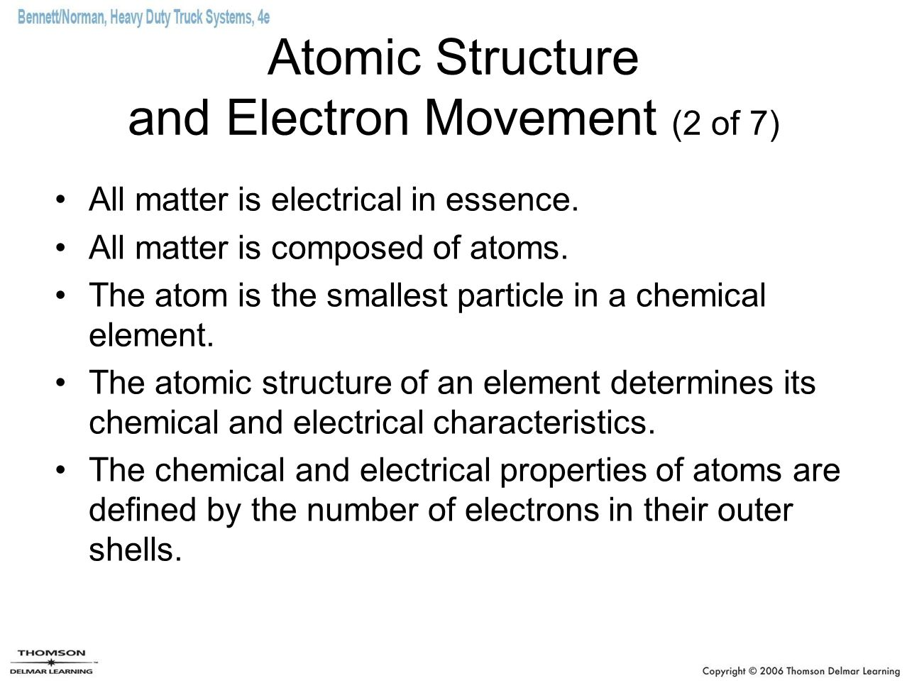 Atomic Structure and Electron Movement (2 of 7) All matter is electrical in essence.