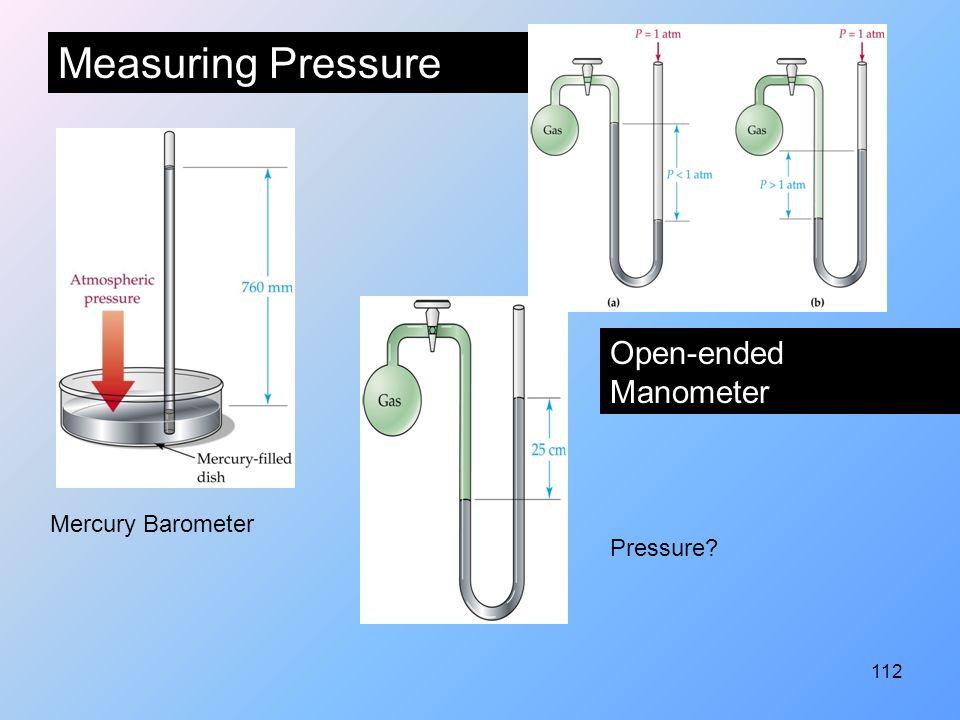 112 Mercury Barometer Open-ended Manometer Pressure? Measuring Pressure