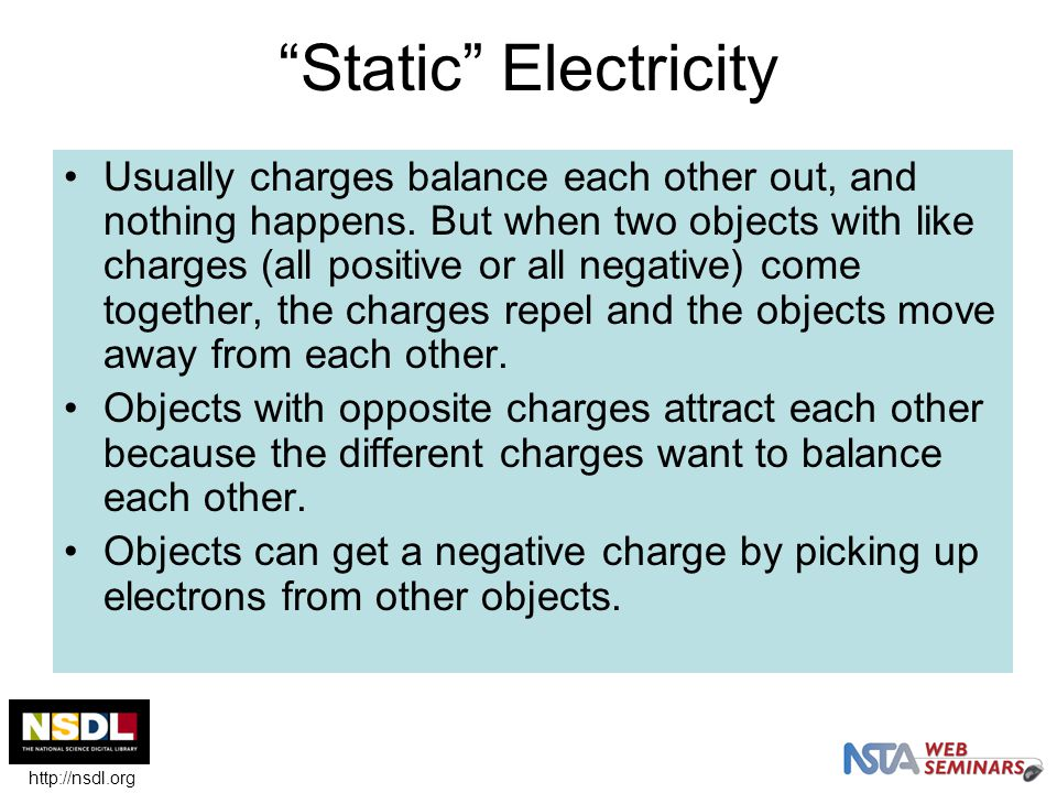 Common Misconceptions about Static Electricity Actually, the thing we call static electricity is an imbalance in the amounts of positive and negative charges found on the surface of an object.