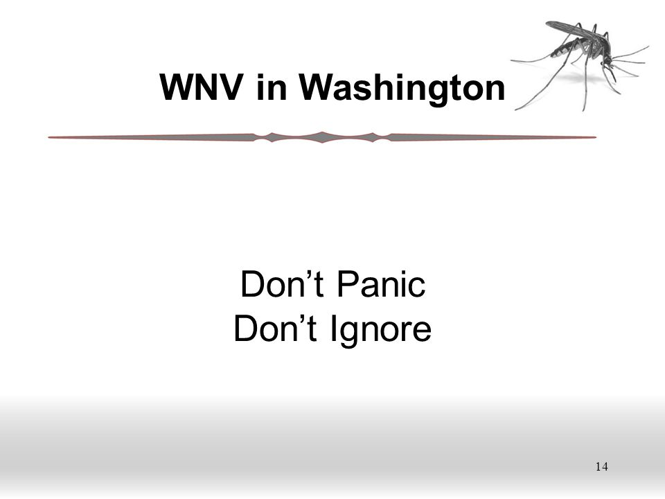 14 WNV in Washington Don't Panic Don't Ignore