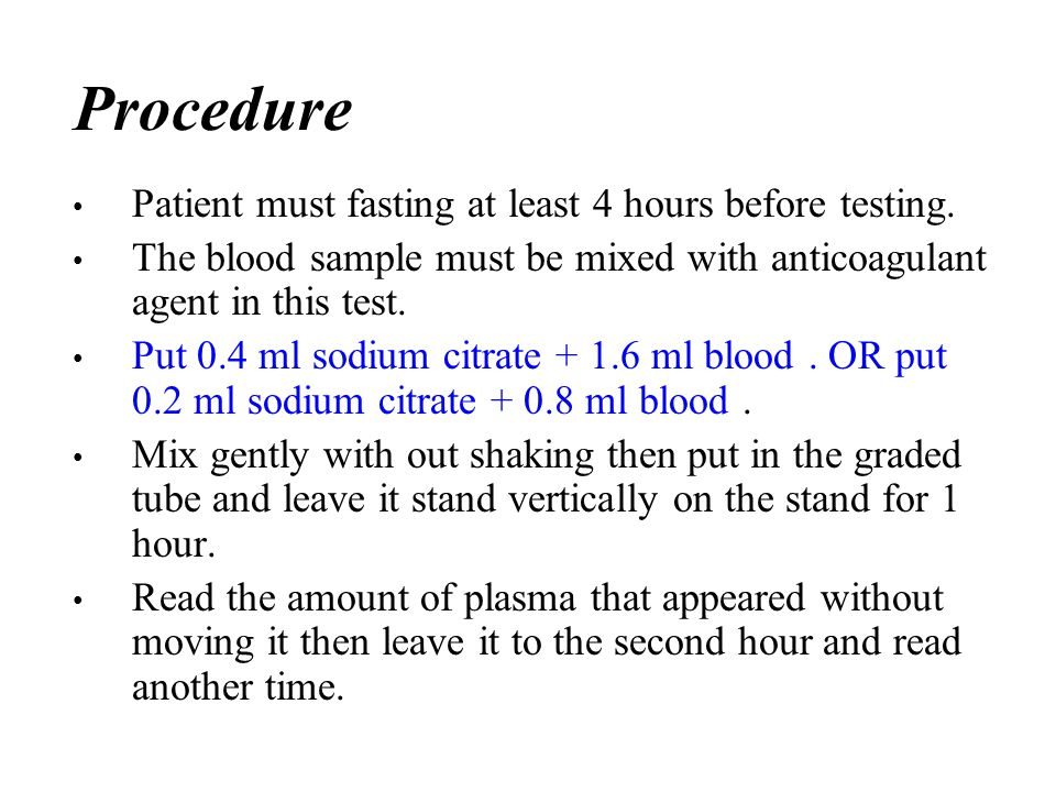 Procedure Patient must fasting at least 4 hours before testing.