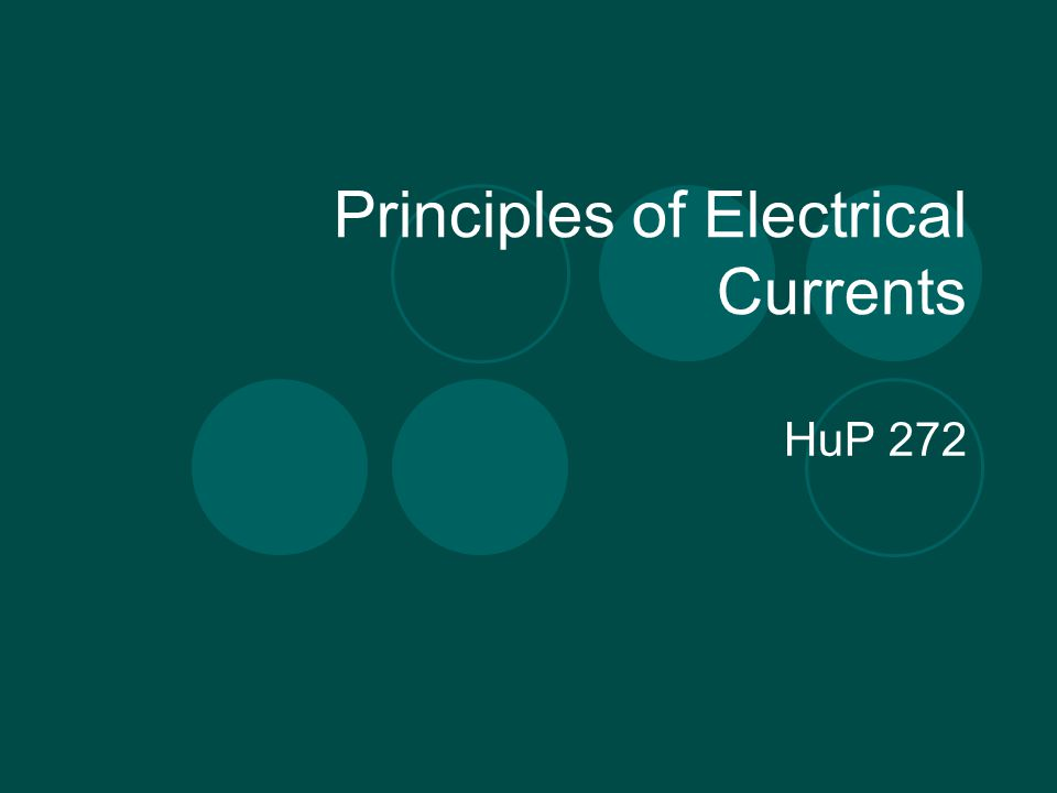 Principles of Electrical Currents HuP 272