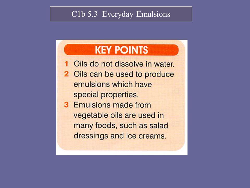 C1b 5.3 Everyday Emulsions
