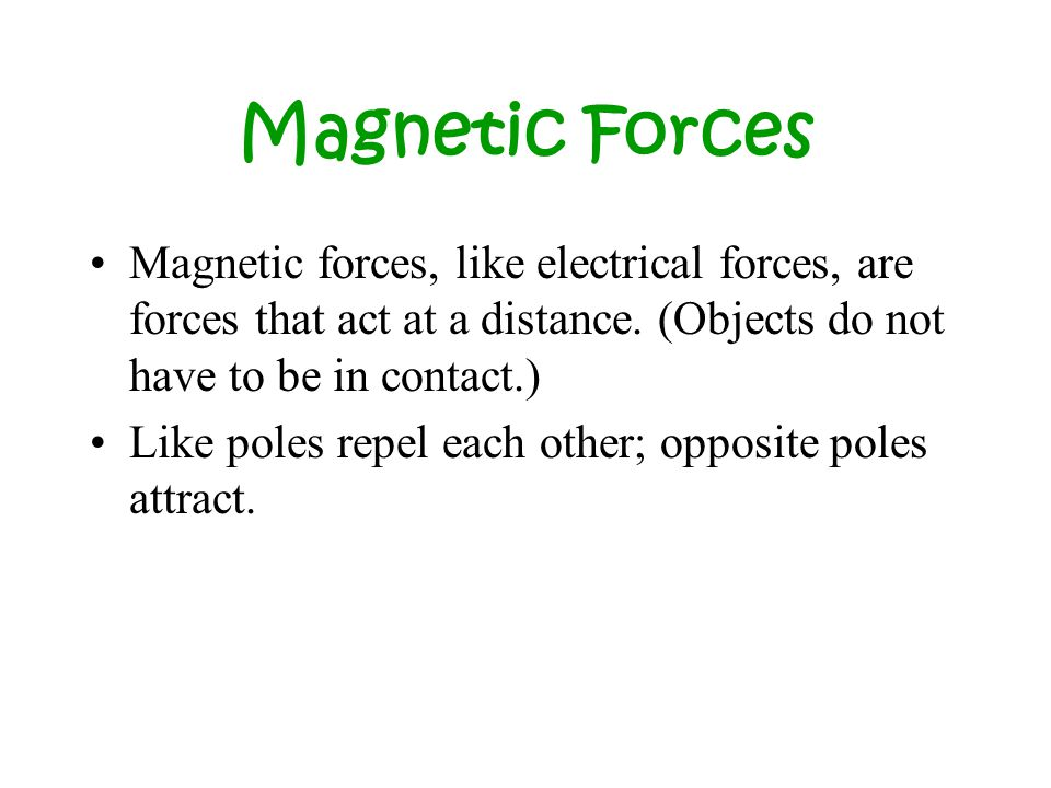 Magnetic field – Region where a magnetic influence (force) can be felt.