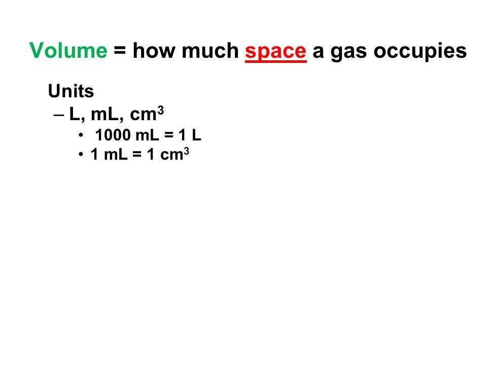 Standard Temperature & Pressure 0°C 273 K 1 atm101.3 kPa 760 mm Hg -OR- STP -OR-