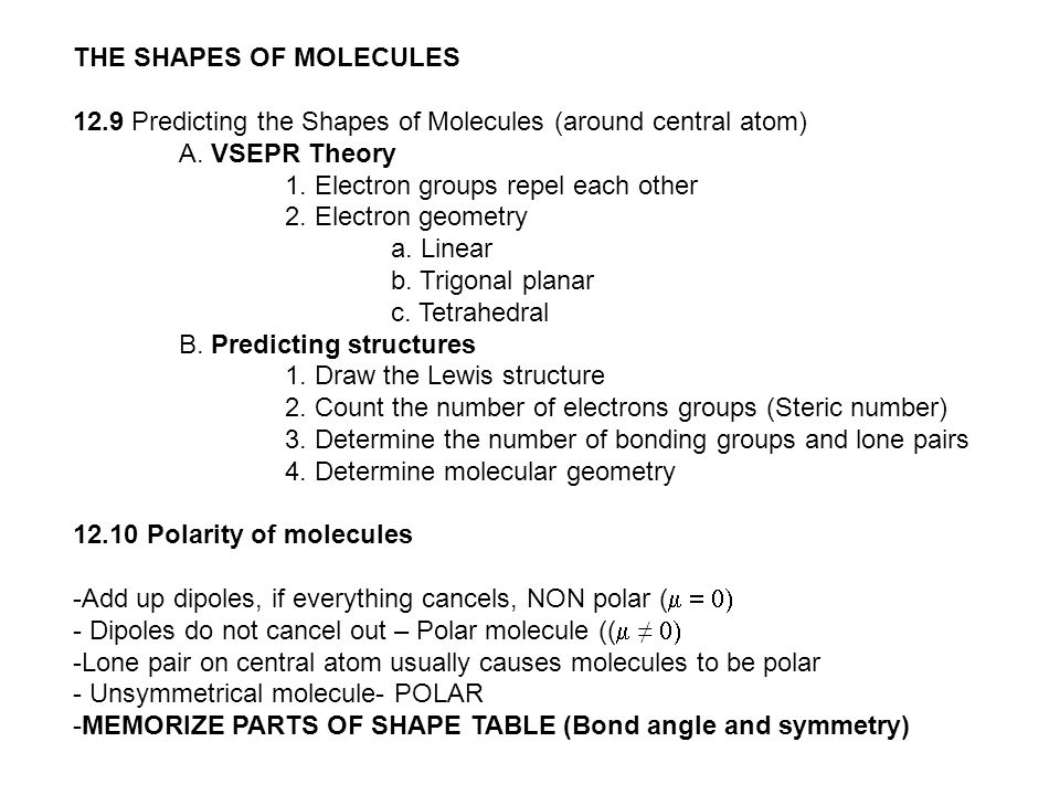 THE SHAPES OF MOLECULES 12.9 Predicting the Shapes of Molecules (around central atom) A.