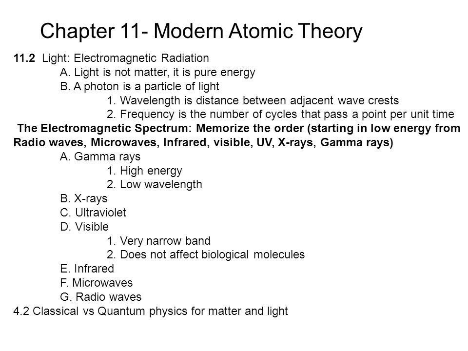 Chapter 11- Modern Atomic Theory 11.2 Light: Electromagnetic Radiation A.