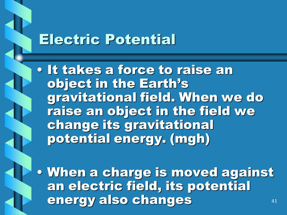 40 ELECTRICITY I Electric Potential