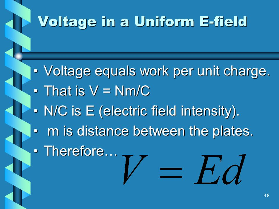 47 Uniform Electric Field Two parallel conducting plates a distance, d, apart constitute a uniform electric field.Two parallel conducting plates a distance, d, apart constitute a uniform electric field.
