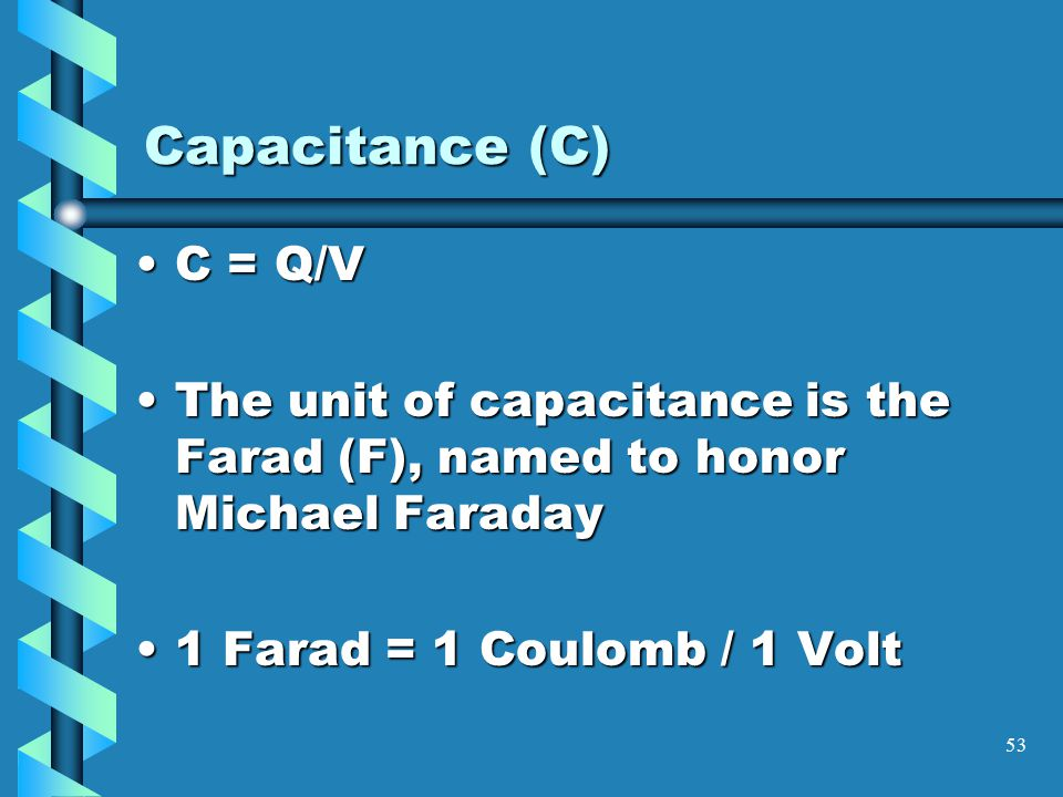 52 Capacitance At a given potential (V), the amount of charge (Q) that can be stored by a body depends on its physical characteristics.At a given potential (V), the amount of charge (Q) that can be stored by a body depends on its physical characteristics.
