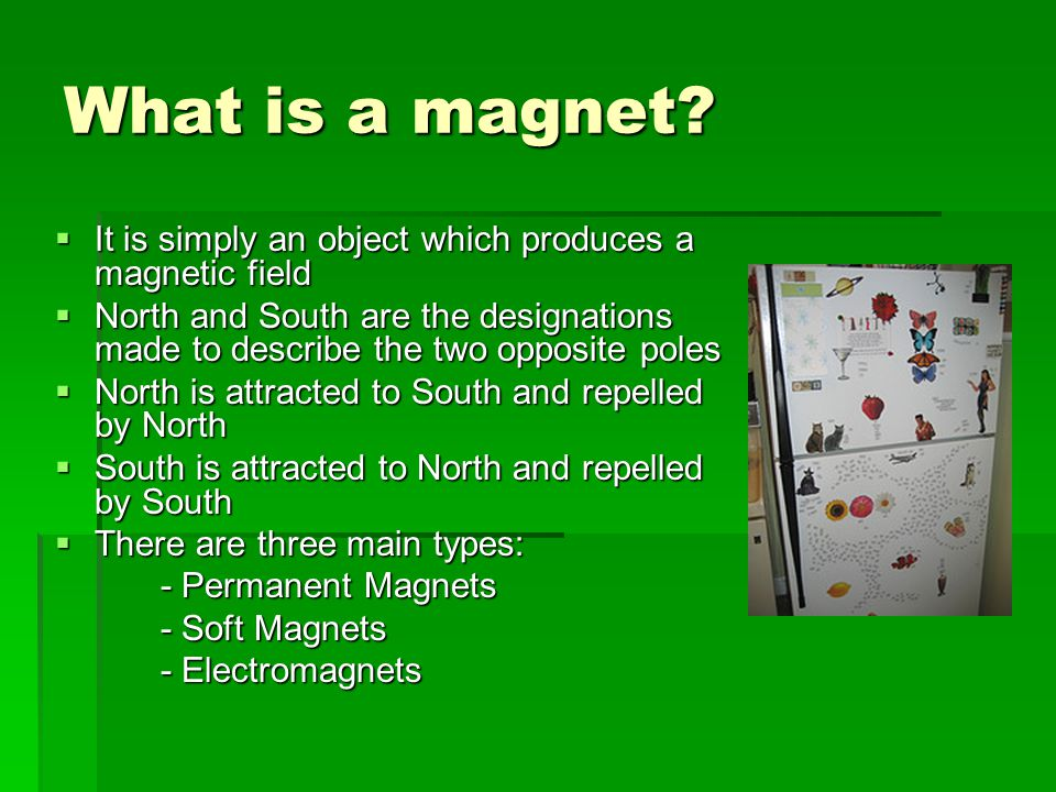 What is a magnet.