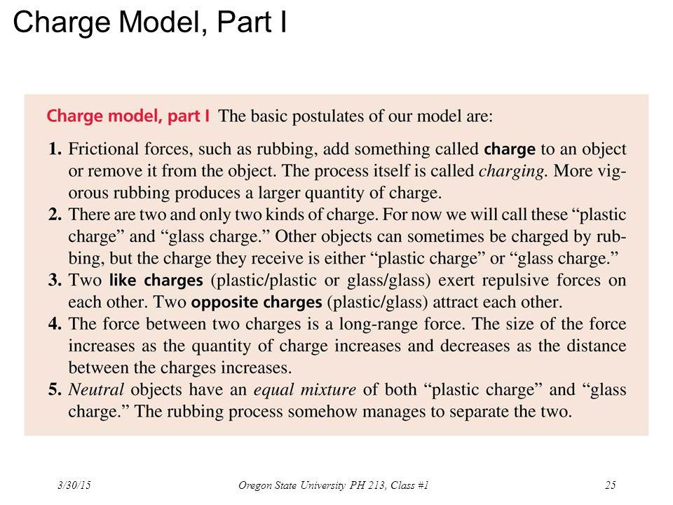 Charge Model, Part I 3/30/15 25Oregon State University PH 213, Class #1