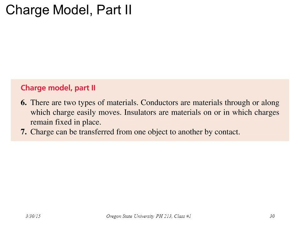 Charge Model, Part II 3/30/15 30Oregon State University PH 213, Class #1