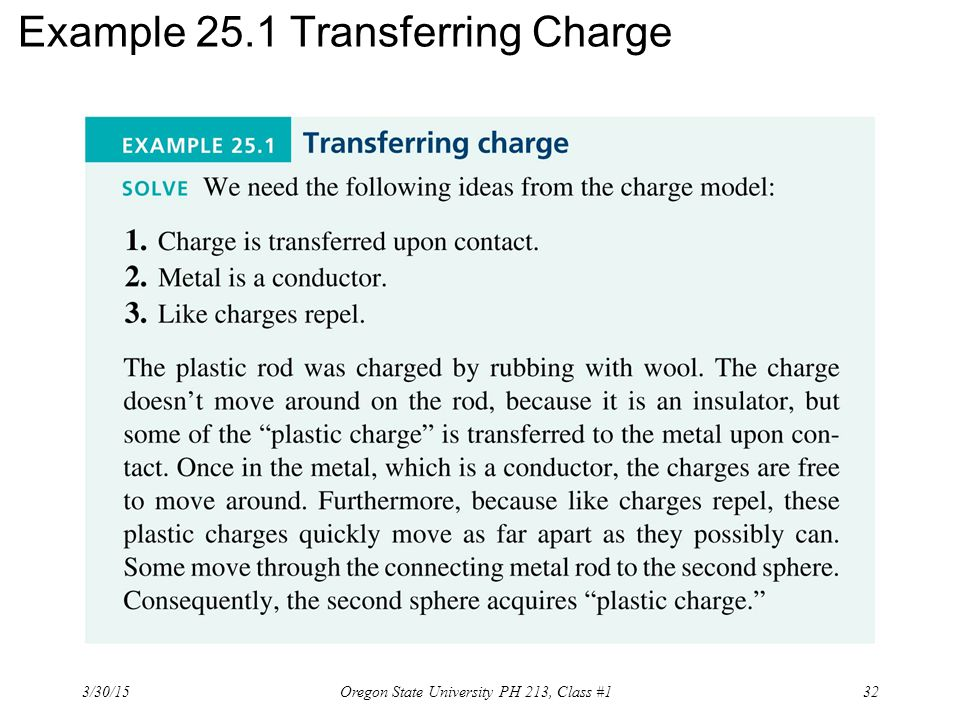Example 25.1 Transferring Charge 3/30/15 32Oregon State University PH 213, Class #1