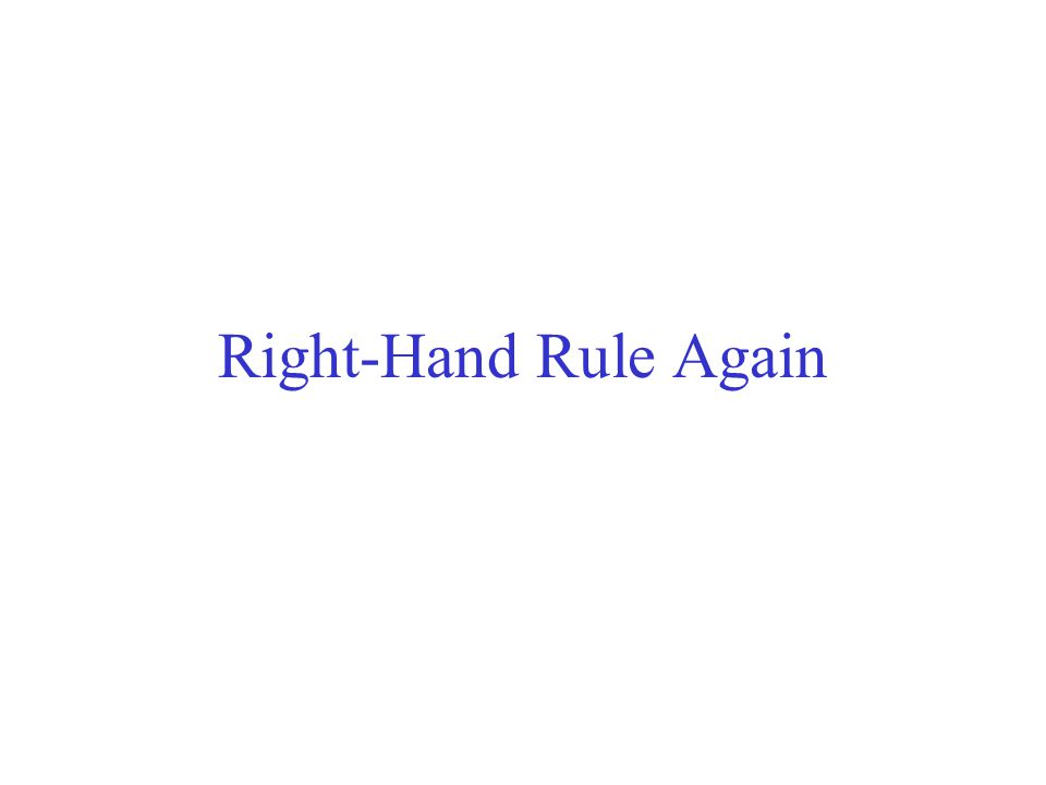 Right-Hand Rule Again