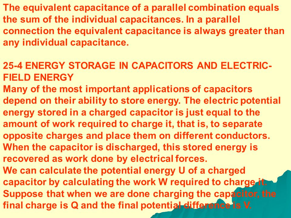 and The total charge Q of the combination, and thus the total charge on the equivalent capacitor, is (25-6) The equivalent capacitance of the combinat