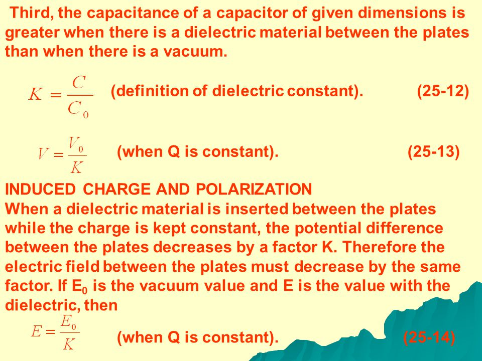 25-5 DIELECTRICS Most capacitors have a nonconducting material, or dielectric, between their conducting plates.