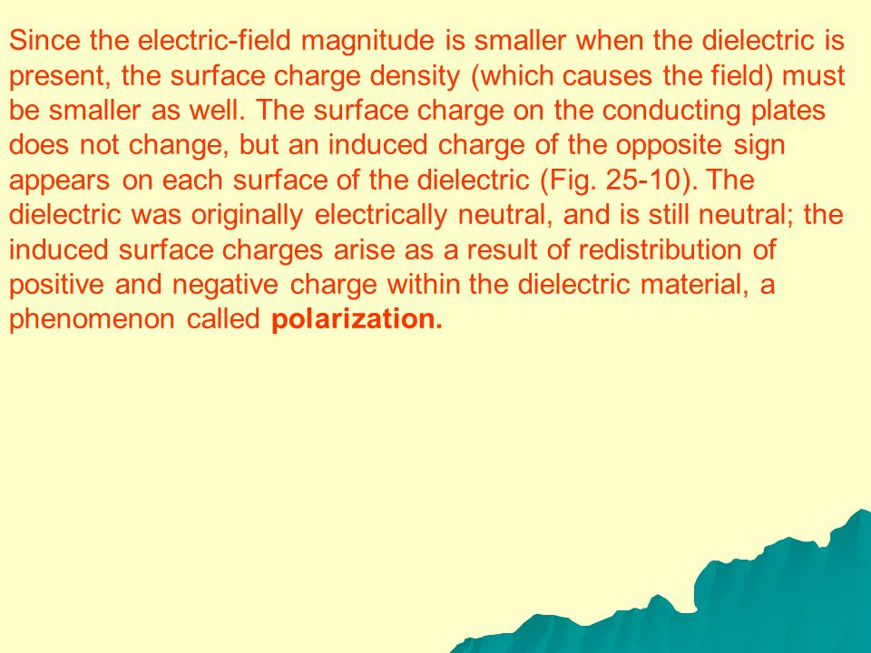 Third, the capacitance of a capacitor of given dimensions is greater when there is a dielectric material between the plates than when there is a vacuum.