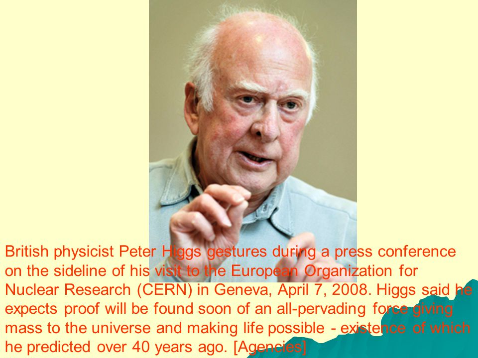 Finding the Higgs boson would prove this theory right.