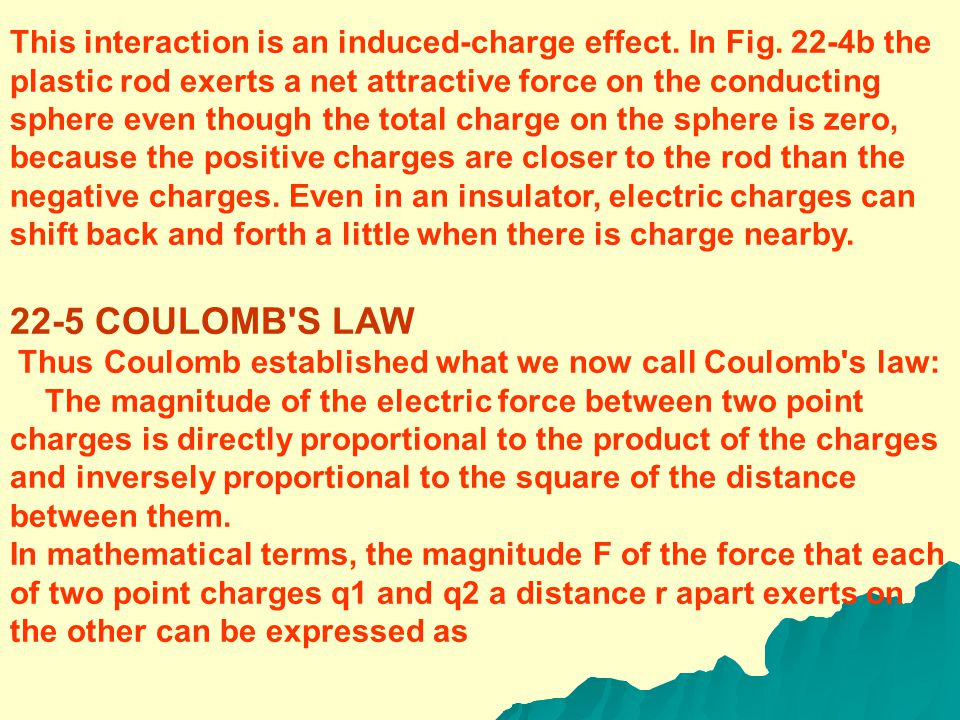 The system reaches an equilibrium state in which the force toward the right on an electron, due to the charged rod, is just balanced by the force toward the left due to the induced charge.