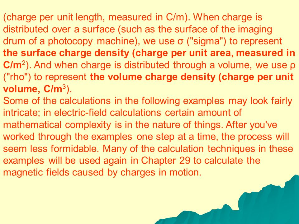 from charge q 2, and so on. From the principle of superposition of forces discussed in Section 22-5, the total force that the charge distribution exer